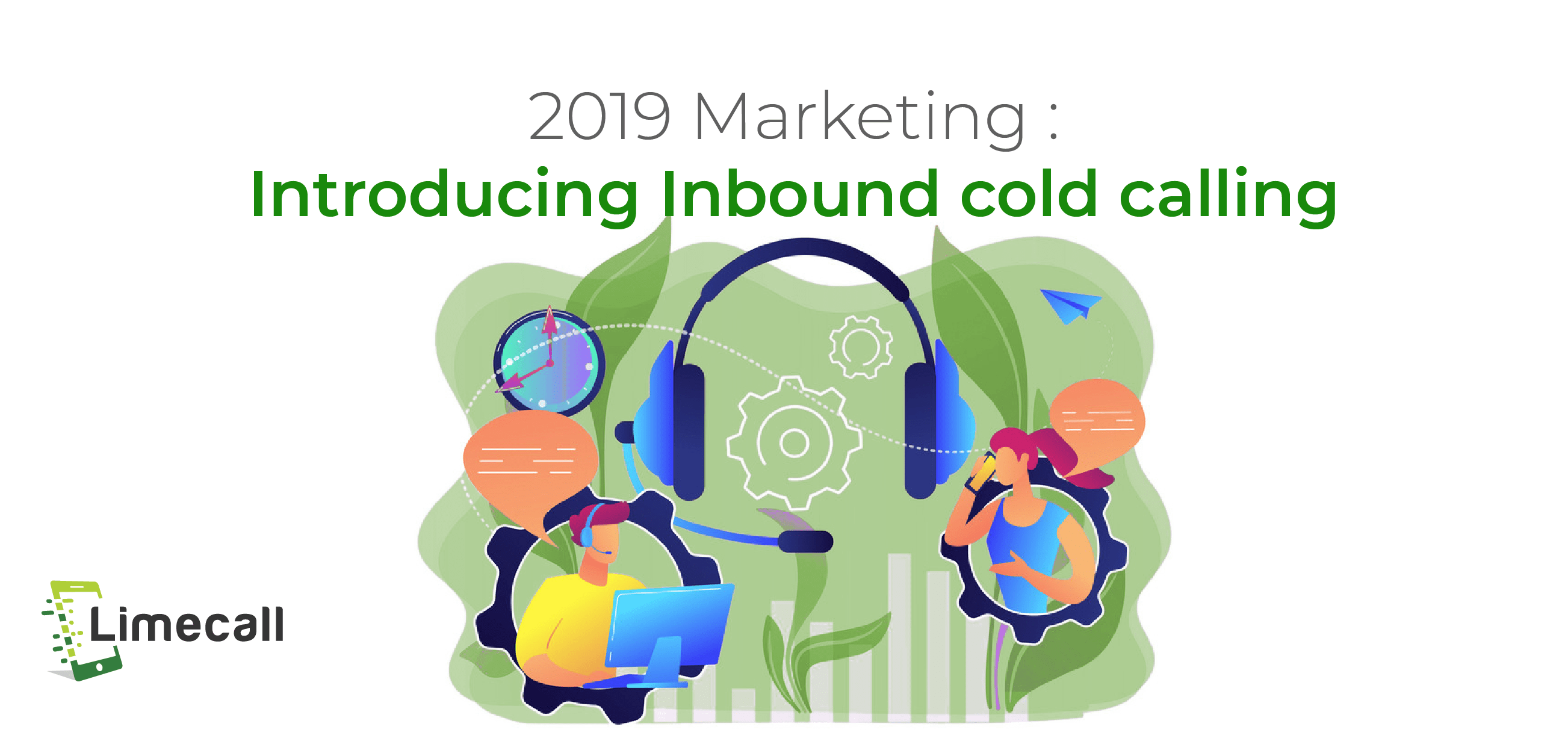 2019 Marketing : Introducing Inbound cold calling