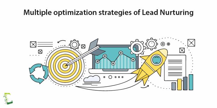 how to optimize lead nurturing_multiple optimization strategies
