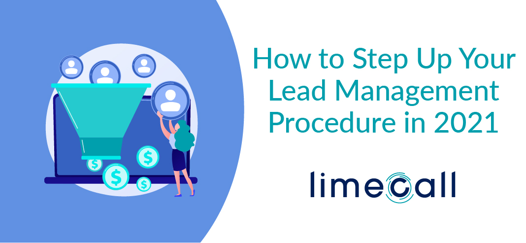 How to Step Up Your Lead Management Procedure in 2021