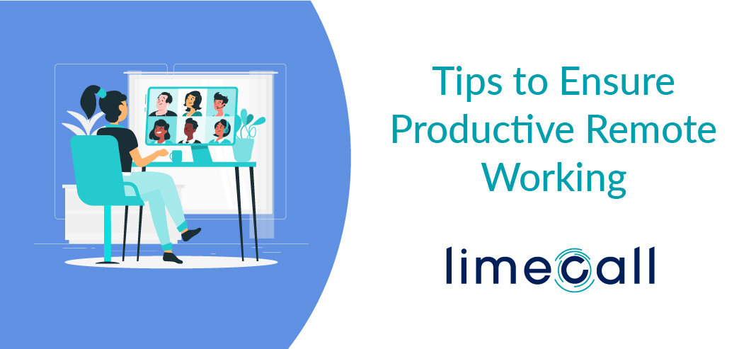 Tips to Ensure Productive Remote Working